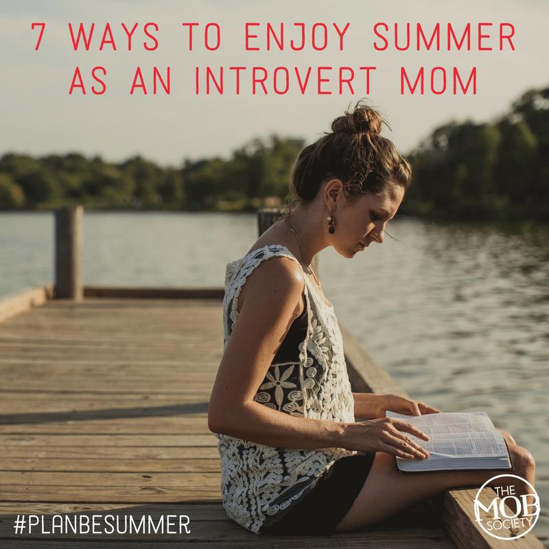 37 Ways To Savor Your Summer: 7 Ways To Enjoy Summer As An Introvert Mom: #PlanBeSummer