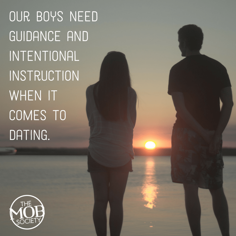 Our boys need guidance and intentional instruction when it comes to dating. - The MOB Society