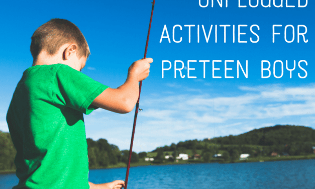 Twenty Unplugged Activities for Preteen Boys