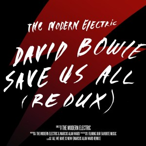 The Modern Electric - David Bowie Save Us All (Redux) [Single] (Album Cover)