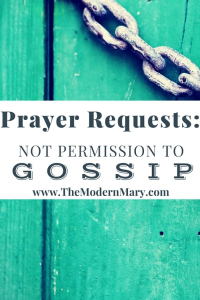 When someone shares a prayer request with you, it's not permission for you to gossip!