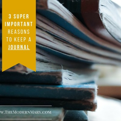 3 Important Reasons to Keep a Journal