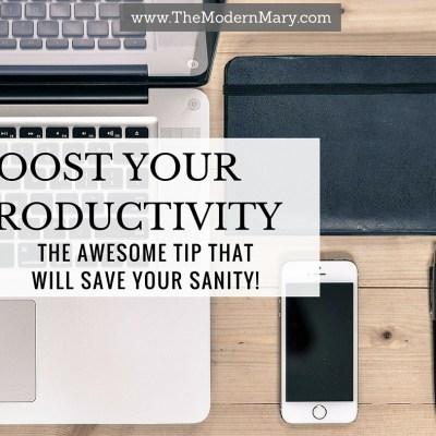 Boost Your Productivity TODAY with this One Tip