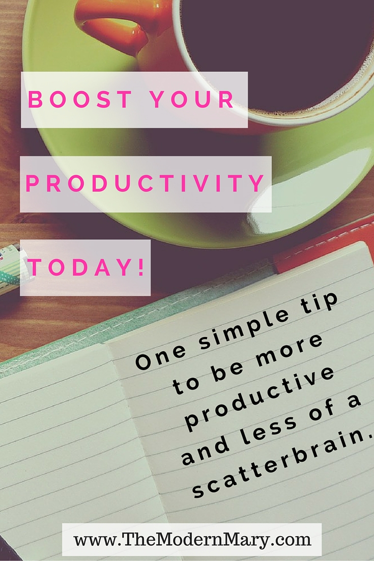 The one SIMPLE tips that has helped boost my productivity. It has taken me from scatterbrain to totally organized and on top of things!