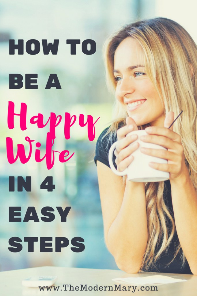 How to be a happy wife in 4 easy steps.