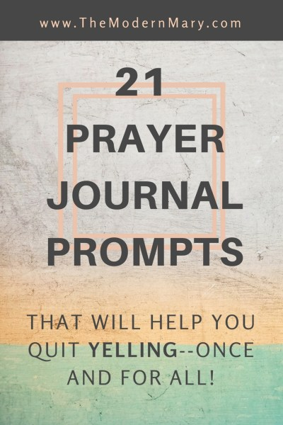 21 days of prayer journal prompts that will help you quit yelling once and for all. Free printable list!! #freeprintable #Christian #ChristianMom #ChristianWoman