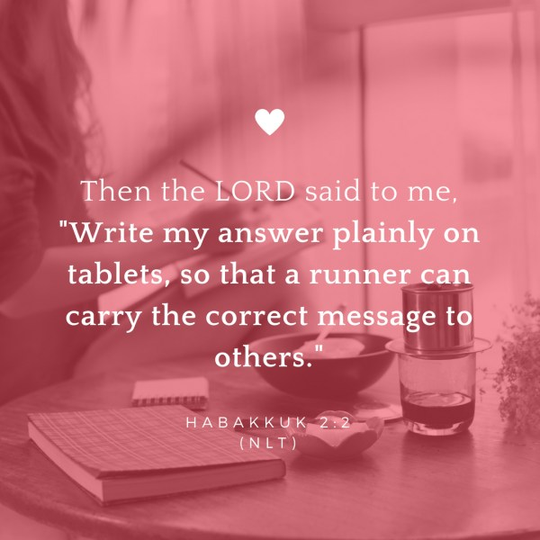 Bible Verses for Christian Bloggers & Writers! Habakkuk 2:2 #ChristianWriter #ChristianBlogger #BibleVerse
