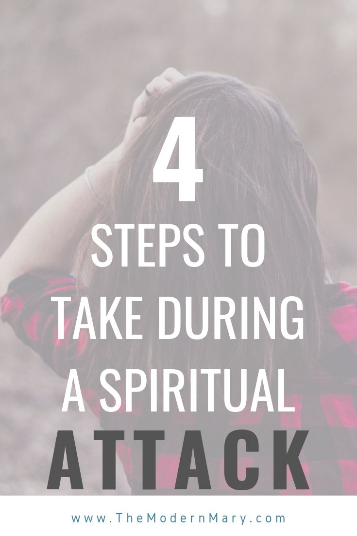 4 important steps to take during a spiritual attack.