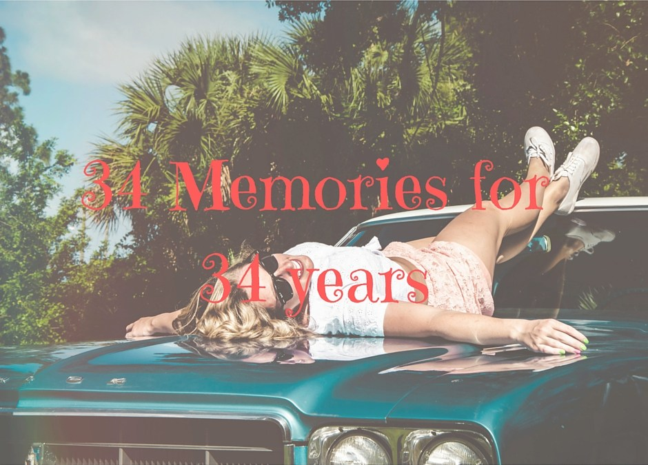 34 Memories For 34 Years