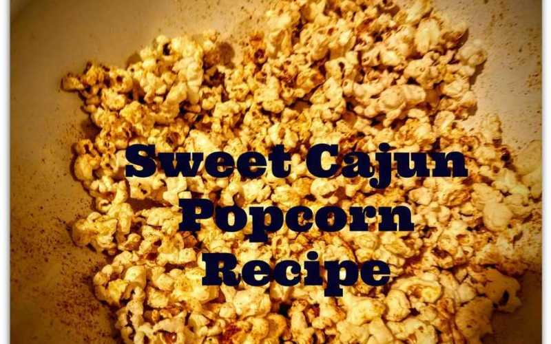 Sweet Cajun Popcorn Recipe- Sweet with a Tiny Kick