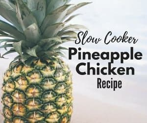 Slow Cooker Pineapple Chicken Recipe: Amazing and Delicious
