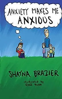 Anxiety Makes Me Anxious