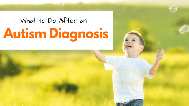 What to do after an autism diagnosis | The First Few Months