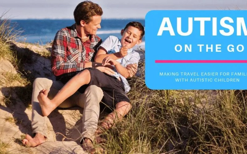 Autism on the Go: Making Travel Easier and Fun!