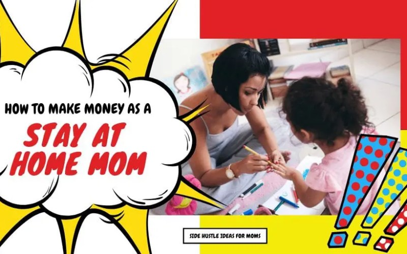 Why Side Hustling is Great For Stay-at-Home Moms