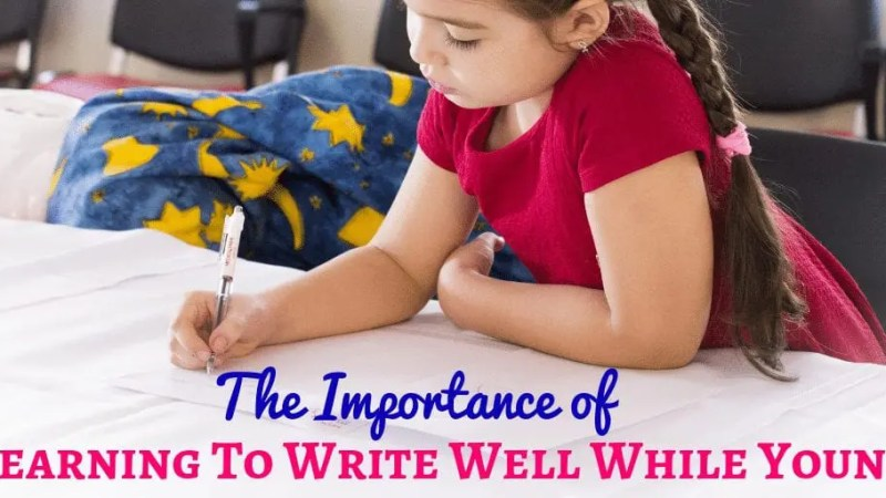 The Importance of Learning to Write Well While Young