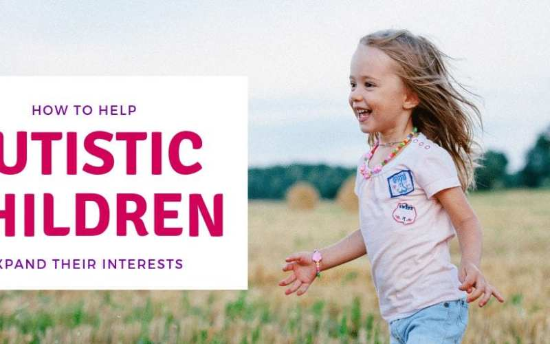 Encouraging autistic children's interests can help them throughout life