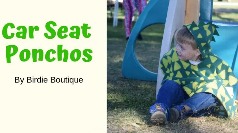 Car Seat Poncho from Birdy Boutique Product Review - Why coats are bad for car seats