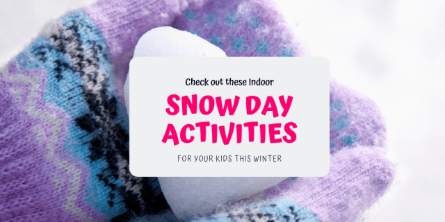 Snow days are coming!  Check out these awesome tips for indoor snow day activities for your kids this winter!