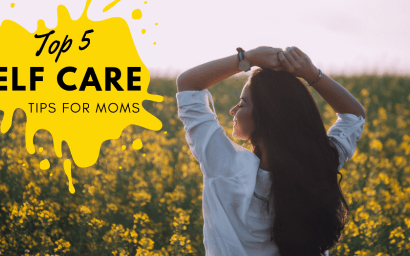 Top 5 Activities Moms Can Do For Self-Care