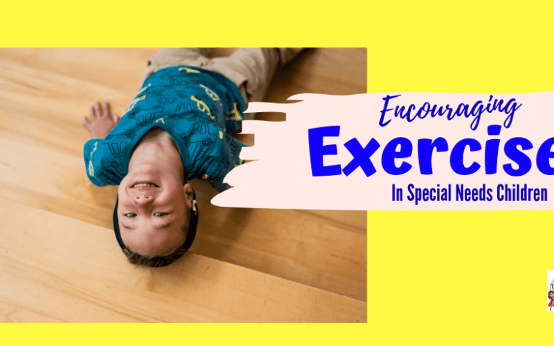 How to Encourage Exercise in Special Needs children