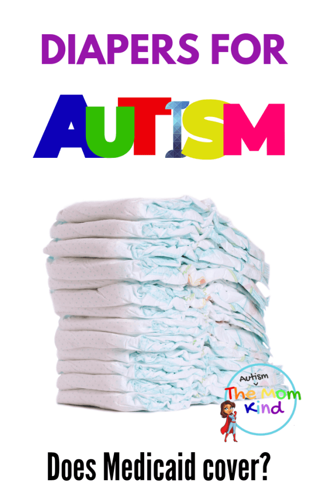 Pediatric Incontinence: If your child struggles from pediatric incontinence due to another disorder, you are not alone.   If your child has a medical diagnosis, including those with autism, Medicaid may cover the cost of diapers.  Find out how to get this need covered today!
