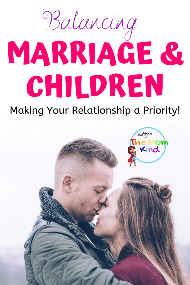 Balancing Marriage and children can be tough, but is doable!  Making your relationship a priority will benefit your whole family #relationships #parentingtips #relationshipadvice