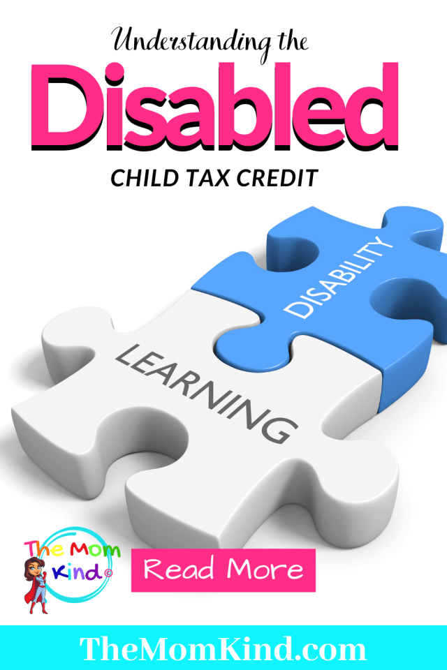 When learning disabilities become financially burdensome, the disabled child tax credit can make a huge difference for families! #learningdisability #slds #specialneedsparenting #autism #downsyndrome