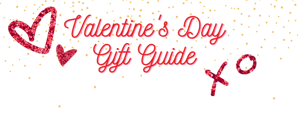 Valentines Day Gift Guides-  Kids, Women, Men & Pets