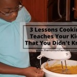 3 Lessons You Didn't Know Cooking Teaches Your Kids
