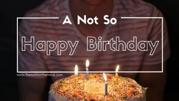 not so happy birthday main