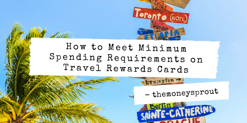 How to Hit Minimum Spend Requirements on Your Travel Rewards Cards