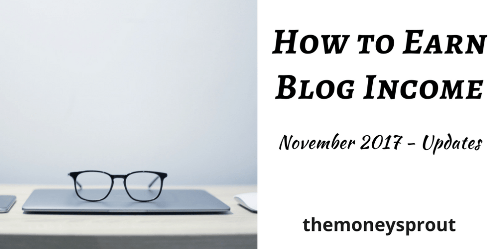 How to Earn Blog Income - November 2017 Updates