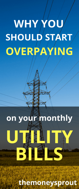 Here is one reason why you may want to start overpaying on your monthly utility bills