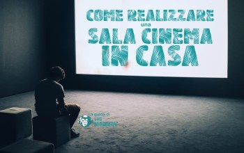 COme creare un cinema in casa guida the monkey