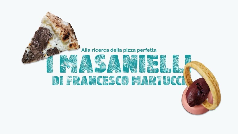 I Masanielli di Francesco Martucci: alla ricerca della pizza perfetta!