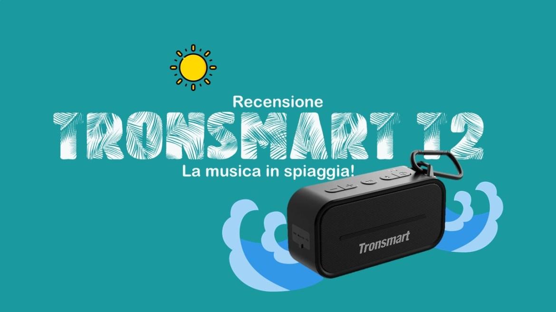 Tronsmart T2: la musica in spiaggia! | Recensione