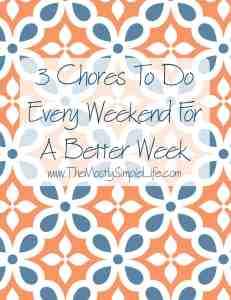 3 Chores To Do Every Weekend For A Better Week