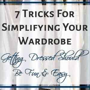 7 Tricks For Simplifying Your Wardrobe