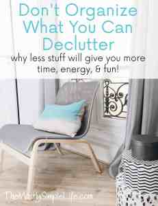 Don't Organize What You Can Declutter