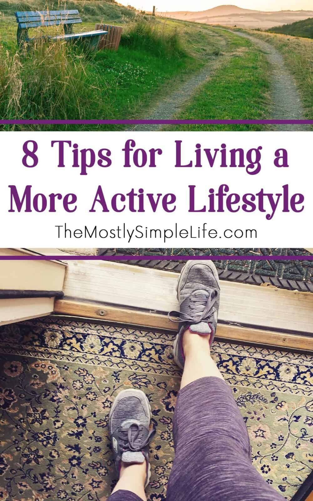8 Tips For Living A More Active Lifestyle The Mostly Simple Life