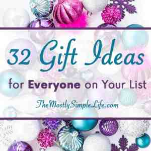32 Gift Ideas for Everyone on Your List
