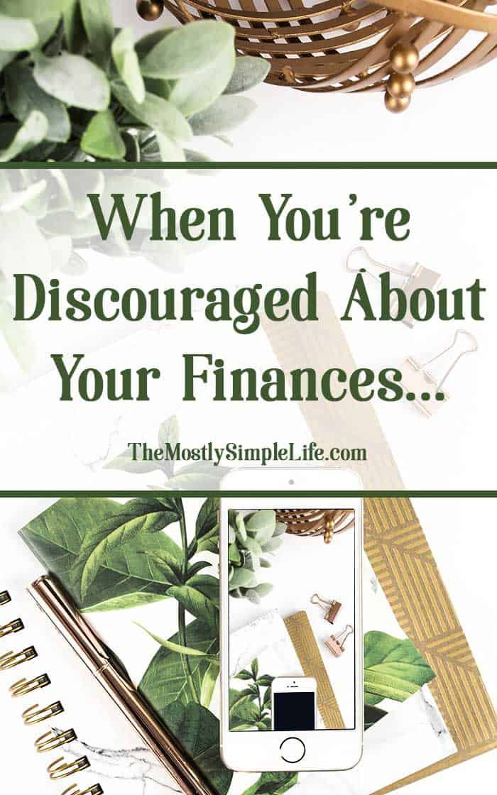 When You're Discouraged About Your Finances | Budgeting | Pay off debt | Click through for a pick-me-up!