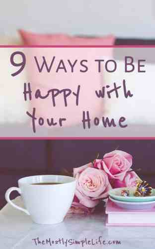 9 Ways to Be Happy with Your Home | Contentment | I hate my house | Click through for tips!