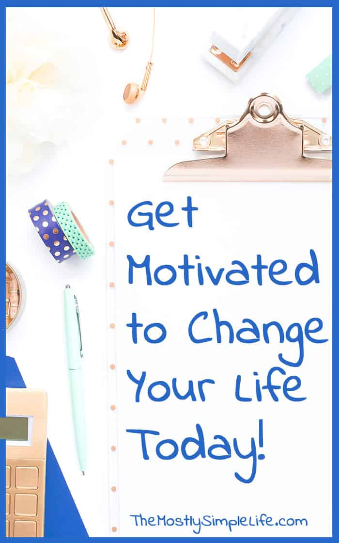 Get Motivated to Change Your Life Today | Form new habits | One year from now you will wish you had started today.