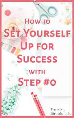 How to Set Yourself Up for Success with Step #0