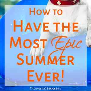 How to Have the Most Epic Summer Ever!