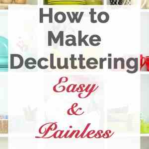 How to Make Decluttering Painless by Reducing Multiples