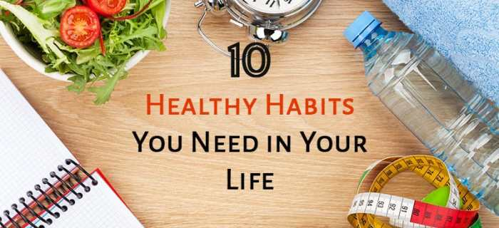 10 Healthy Habits You Need in Your Life