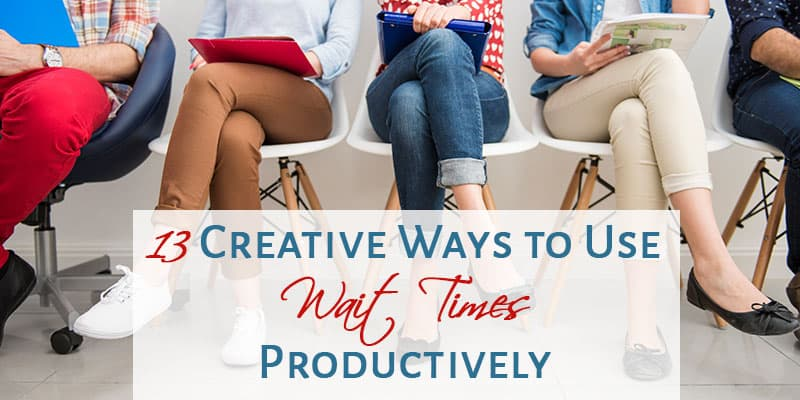 Productivity Tips | Get more done in small chunks of time | What to do when you're waiting | Use wait times more productively | Get things done while you wait.